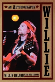 Willie - An Autobiography ebook by Willie Nelson,Bud Shrake