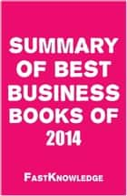 Summary of Best Business Books of 2014 eBook by FastKnowledge