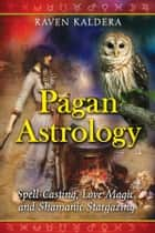 Pagan Astrology ebook by Raven Kaldera