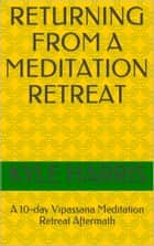 Returning from a Meditation Retreat ebook by Kyle Harris