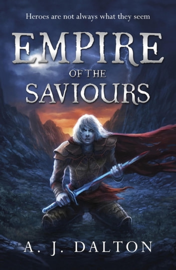 Empire of the Saviours ebook by A Dalton