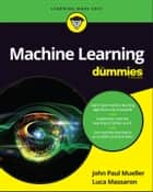 Machine Learning For Dummies ebook by John Paul Mueller, Luca Massaron