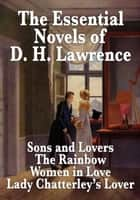The Essential D.H. Lawrence ebook by D. H. Lawrence