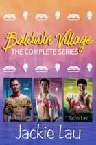 Baldwin Village: The Complete Series - A Romantic Comedy Box Set ebook by Jackie Lau