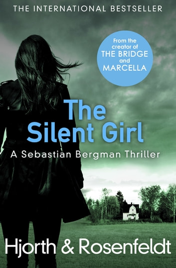 The Silent Girl ebook by Michael Hjorth,Hans Rosenfeldt
