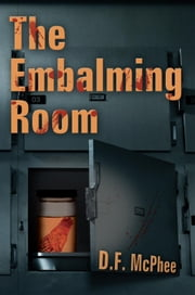 The Embalming Room ebook by D.F. McPhee