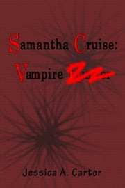 Samantha Cruise: Vampire ebook by Jessica Carter