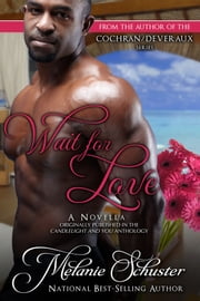 Wait for Love ebook by Melanie Schuster
