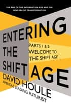 Welcome to the Shift Age (Entering the Shift Age, eBook 1) ebook by David Houle
