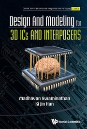 Design and Modeling for 3D ICs and Interposers ebook by Madhavan Swaminathan, Ki Jin Han