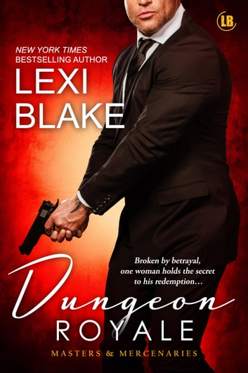 Dungeon Royale, Masters and Mercenaries, Book 6 ebook by Lexi Blake