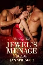 Jewel's Menage ebook by Jan Springer