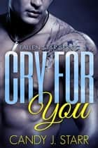 Cry for You ebook by Candy J Starr