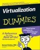 Virtualization For Dummies ebook by Bernard Golden