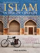 An Introduction to Islam in the 21st Century ebook by Aminah Beverly McCloud, Laith Saud, Scott W. Hibbard