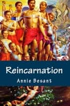 Reincarnation ebook by Annie Besant