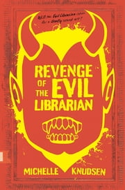 Revenge of the Evil Librarian ebook by Kobo.Web.Store.Products.Fields.ContributorFieldViewModel