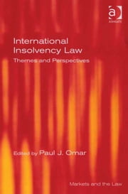 International Insolvency Law - Themes and Perspectives ebook by Professor Paul Omar