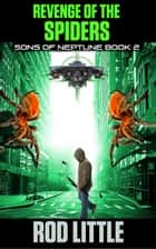 Revenge of the Spiders ebook by Rod Little
