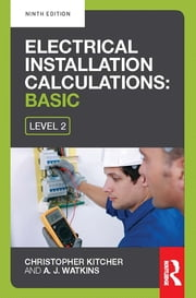 Electrical Installation Calculations: Basic ebook by Christopher Kitcher