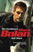 Kill Shot ebook by Don Pendleton