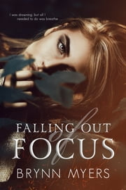 Falling Out of Focus ebook by Brynn Myers