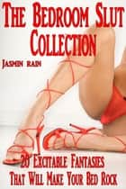 The Bedroom Slut Collection ebook by Jasmin Rain