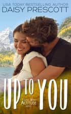 Up to You ebook by Daisy Prescott