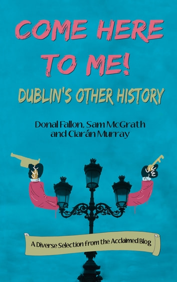 Come Here To Me! ebook by Donal Fallon