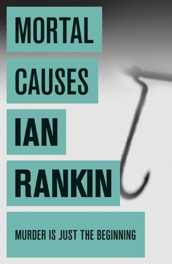 Mortal Causes ebook by Ian Rankin