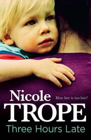 Three Hours Late ebook by Nicole Trope