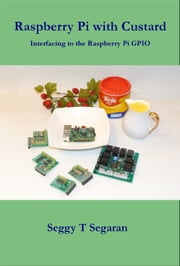 Raspberry Pi with Custard ebook by Seggy T Segaran