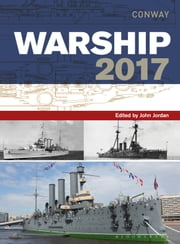 Warship 2017 ebook by John Jordan, Stephen Dent