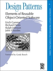 Design Patterns - Elements of Reusable Object-Oriented Software ebook by Erich Gamma,Richard Helm,Ralph Johnson,John Vlissides