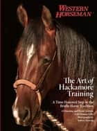 Art of Hackamore Training - A Time-Honored Step In The Bridle-Horse Tradition ebook by Al Dunning, Benny Guitron