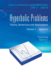Hyperbolic Problems - Theory, Numerics and Applications(In 2 Volumes) ebook by Tatsien Li,Song Jiang