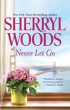 Never Let Go 電子書籍 by Sherryl Woods