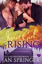 Inner Girl Rising - A MFM Contemporary Romance Menage ebook by Jan Springer