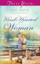 Kind-Hearted Woman ebook by Janet Spaeth