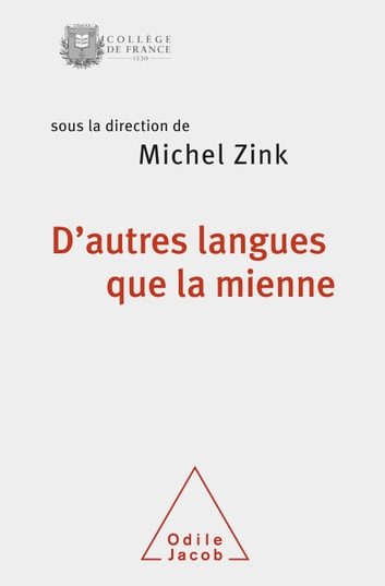 D'autres langues que la mienne ebook by Michel Zink