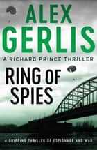 Ring of Spies ebook by Alex Gerlis