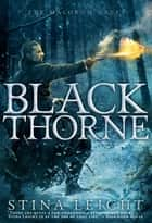 Blackthorne ebook by Stina Leicht