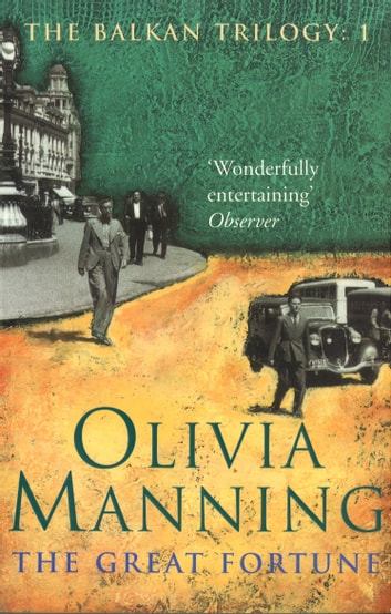 The Great Fortune - The Balkan Trilogy 1 ebook by Olivia Manning