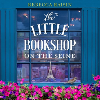 The Little Bookshop on the Seine audiobook by Rebecca Raisin