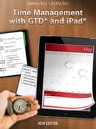Time Management with GTD® and iPad® eBook by Emanuele Castagno