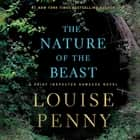 The Nature of the Beast - A Chief Inspector Gamache Novel audiobook by Louise Penny, Robert Bathurst