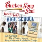 Chicken Soup for the Soul: Teens Talk High School - 32 Stories of Life's Challenges and Growing Up for Older Teens audiobook by Jack Canfield, Mark Victor Hansen, Amy Newmark,...