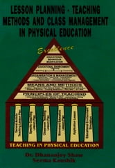 Lesson Planning- Teaching Methods and Class Management in Physical Education ebook by Dr. Dhananjoy Shaw