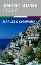 Smart Guide Italy: Naples and Campania ebook by Alexei Cohen