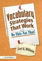 Vocabulary Strategies That Work ebook by Lori G. Wilfong